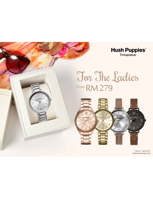 The Ladies' Special -Hush Puppies April Promo